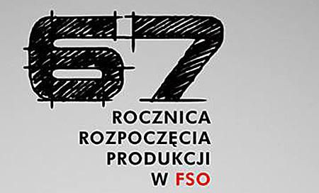 67 rocznica rozpoczęcia produkcji w FSO